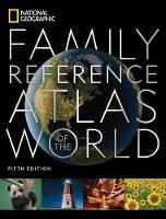 National Geographic Family Reference Atlas, 5th Edition (Hardback)