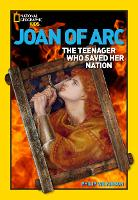 Joan of ARC: The Teenager Who Saved Her Nation - World History Biographies (Paperback)