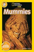 National Geographic Kids Readers: Mummies - National Geographic Kids Readers: Level 2 (Paperback)