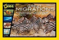 Great Migrations: Whales, Wildebeests, Butterflies, Elephants, and Other Amazing Animals on the Move - Great Migrations (Hardback)
