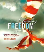 Unraveling Freedom: The Battle for Democracy on the Home Front During World War I - History (US) (Hardback)