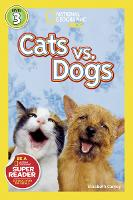 National Geographic Kids Readers: Cats vs. Dogs - National Geographic Kids Readers: Level 3 (Paperback)