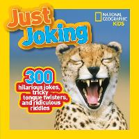Just Joking: 300 Hilarious Jokes, Tricky Tongue Twisters, and Ridiculous Riddles - National Geographic Kids (Paperback)
