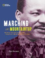 Marching to the Mountaintop: How Poverty, Labor Fights and Civil Rights Set the Stage for Martin Luther King Jr's Final Hours - History (US) (Hardback)