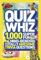 Quiz Whiz: 1,000 Super Fun, Mind-Bending, Totally Awesome Trivia Questions - National Geographic Kids (Paperback)