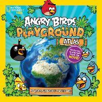 Angry Birds Playground: Atlas: A Global Geography Adventure - Angry Birds Playground (Hardback)