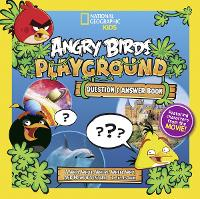 Angry Birds Playground: Question & Answer Book: A Who, What, Where, When, Why, and How Adventure - Angry Birds Playground (Hardback)