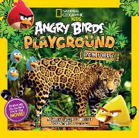 Angry Birds Playground: Rain Forest: A Forest Floor to Treetop Adventure - Angry Birds Playground (Paperback)