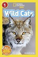 National Geographic Kids Readers: Wild Cats - National Geographic Kids Readers: Level 1 (Paperback)