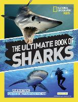 The Ultimate Book of Sharks - National Geographic Kids (Hardback)