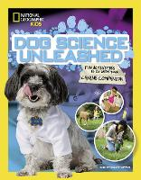 Dog Science Unleashed: Fun Activities to Do with Your Canine Companion (Paperback)