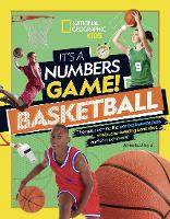 It's a Numbers Game: Basketball: From Amazing Stats to Incredible Scores, it Adds Up to Awesome (Hardback)
