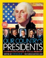 Our Country's Presidents: A Complete Encyclopedia of the U.S. Presidency - National Geographic Kids (Paperback)
