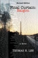 Final Curtain: Saigon (Paperback)