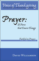 Prayer: A Force That Causes Change (Paperback)