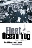 Fleet Ocean Tug: The US Navy's Workhorse: Second Edition (Paperback)