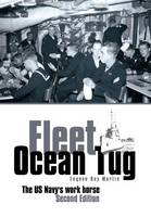 Fleet Ocean Tug: The US Navy's Workhorse: Second Edition (Hardback)