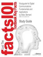 Studyguide for Digital Communications: Fundamentals and Applications by Sklar, Bernard, ISBN 9780130847881 - Cram101 Textbook Outlines (Paperback)
