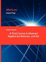 Exam Prep for a First Course in Abstract Algebra by Rotman, 2nd Ed. (Paperback)