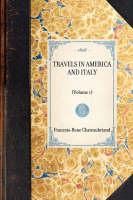 Travels in America and Italy: (volume 1) - Travel in America (Hardback)