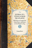 Journal of a Voyage Across the Atlantic: With Notes on Canada & the United States, and Return to Great Britain in 1844 - Travel in America (Paperback)