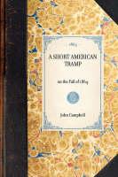 Short American Tramp: On the Fall of 1864 - Travel in America (Hardback)