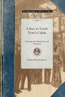 Key to Uncle Tom's Cabin: Presenting the Original Facts and Documents Upon Which the Story Is Founded. Together with Corroborative Statements Verifying the Truth of the Work - Civil War (Paperback)