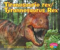 Tiranosaurio Rex/Tyrannosaurus Rex - Dinosaurios y Animales Prehistoricos/Dinosaurs and Prehistor (Paperback)