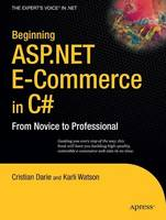 Beginning ASP.NET E-Commerce in C#: From Novice to Professional (Paperback)