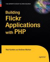 Building Flickr Applications with PHP (Paperback)