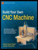 Build Your Own CNC Machine (Paperback)
