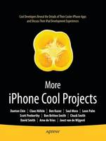 More iPhone Cool Projects: Cool Developers Reveal the Details of their Cooler Apps (Paperback)
