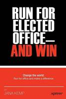 Run for Elected Office and Win (Paperback)