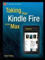 Taking Your Kindle Fire to the Max (Paperback)