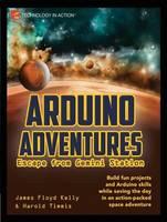 Arduino Adventures: Escape from Gemini Station (Paperback)