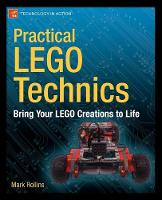 Practical LEGO Technics: Bring Your LEGO Creations to Life (Paperback)