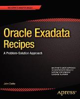 Oracle Exadata Recipes: A Problem-Solution Approach (Paperback)