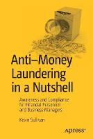 Anti-Money Laundering in a Nutshell: Awareness and Compliance for Financial Personnel and Business Managers (Paperback)