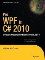 Pro WPF in C# 2010: Windows Presentation Foundation in .NET 4 (Paperback)