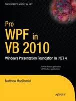 Pro WPF in VB 2010: Windows Presentation Foundation in .NET 4 (Paperback)