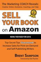Sell Your Book on Amazon: Top Secret Tips Guaranteed to Increase Sales for Print-On-Demand and Self-Publishing Writers 3rd Edition (Paperback)