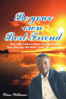 "Be Your Own Best Friend: You Will Make a Lousy Anybody Else, But You Are the Best ""you"" in Existence (Paperback)"