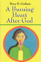 A Burning Heart After God (Paperback)