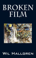 Broken Film: Poems (Paperback)