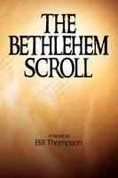 The Bethlehem Scroll (Paperback)