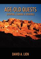 Age-Old Quests: (Hunting, Climbing & Trekking) (Paperback)