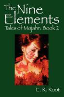 The Nine Elements: Tales of Mojahr: Book 2 (Paperback)