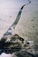 Winter's Grace: How Anguish & Intimacy Transform the Soul (Paperback)