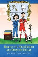 Harold the High Knight and Princess Megan: Harold and Megan (Paperback)