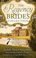 The Regency Brides Collection: Seven Romances Set in England During the Early Nineteenth Century (Hardback)